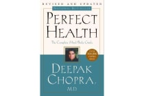 Perfect Health--Revised and Updated - The Complete Mind Body Guide