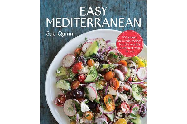 Easy Mediterranean - 100 Simply Delicious Recipes for the World's Healthiest Way to Eat
