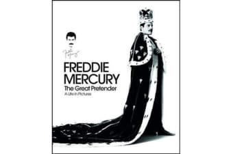 Freddie Mercury - The Great Pretender - A Life in Pictures