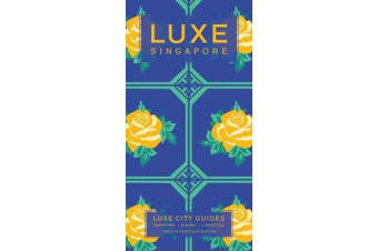 Luxe Singapore - New Edition Including Free Digital Guide