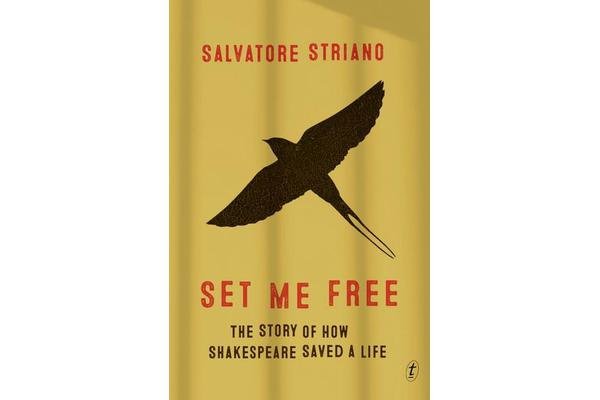 Set Me Free - The Story of How Shakespeare Saved A Life
