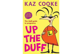 Up The Duff - The Real Guide To Pregnancy