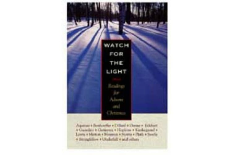 Watch for the Light - Readings for Advent and Christmas