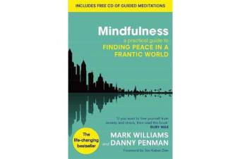Mindfulness - A practical guide to finding peace in a frantic world