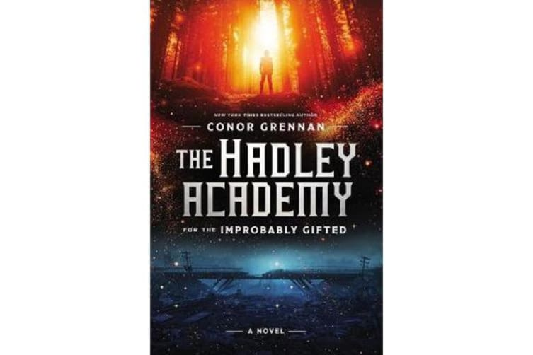 The Hadley Academy for the Improbably Gifted - A Novel