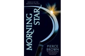 Morning Star - Book 3 of the Red Rising Saga