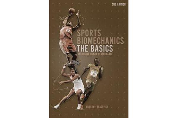 Sports Biomechanics - The Basics: Optimising Human Performance