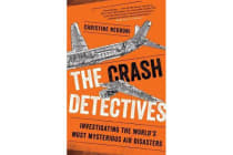 The Crash Detectives - Investigating the World's Most Mysterious Air Disasters