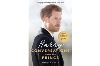 Harry - Conversations with the Prince - INCLUDES EXCLUSIVE ACCESS & INTERVIEWS WITH PRINCE HARRY