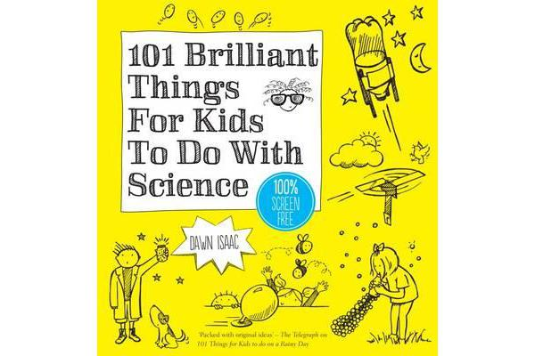 Image of 101 Brilliant Things For Kids to do With Science