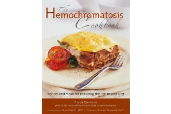 Hemochromatosis Cookbook - Recipes and Meals for Reducing the Iron in Your Diet