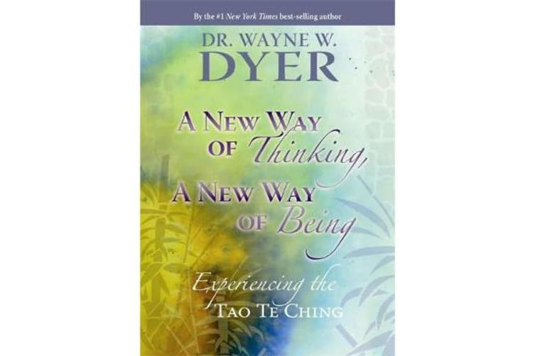 A New Way Of Thinking, A New Way Of Being - Experiencing the Tao Te Ching