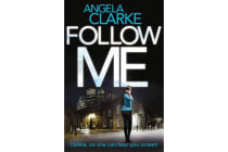 Follow Me - The Bestselling Crime Novel Terrifying Everyone This Year