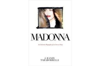 Madonna - An Intimate Biography of an Icon at Sixty