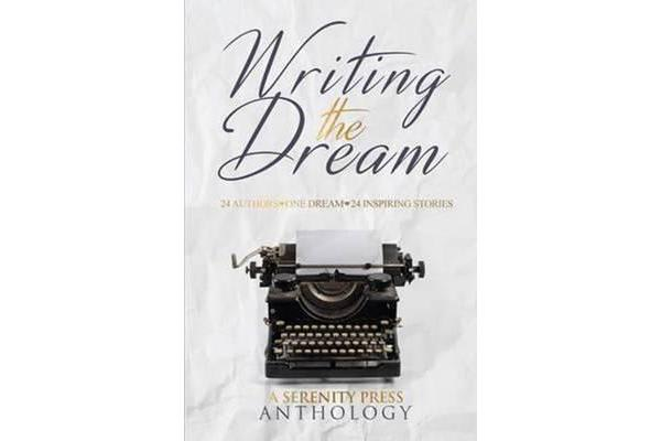 Image of Writing the Dream - 24 Authors - One Dream - 24 Inspiring Stories