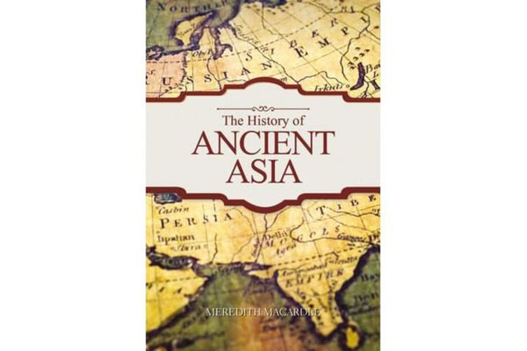 The History of Ancient Asia