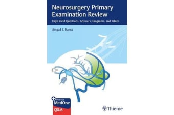 Neurosurgery Primary Examination Review - High Yield Questions, Answers, Diagrams, and Tables