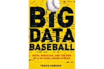 Big Data Baseball - Math, Miracles, and the End of a 20-Year Losing Streak
