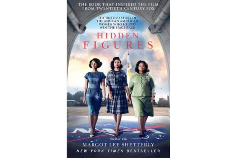 Hidden Figures - The Untold Story of the African American Women Who Helped Win the Space Race