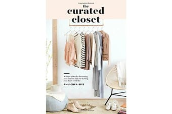Curated Closet - A Simple System for Discovering Your Personal Style and Building the Perfect Wardrobe