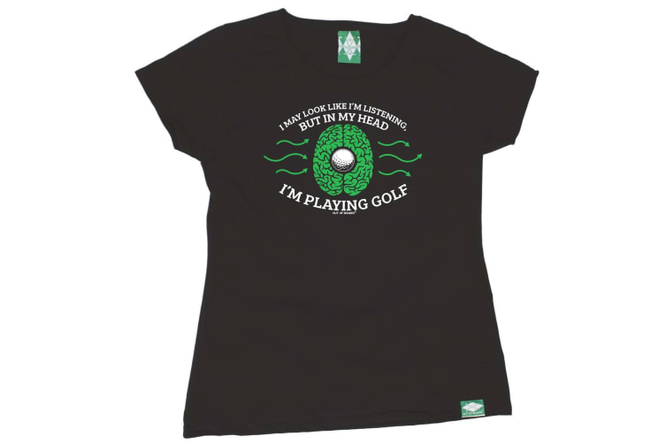 Out Of Bounds Golf Tee - I May Look Like Im Listening Golf - (Medium Black Womens T Shirt)