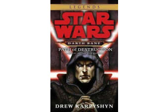 Path of Destruction: Star Wars Legends (Darth Bane) - A Novel of the Old Republic