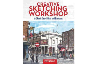 Creative Sketching Workshop - 21 Sketch Crawl Ideas and Exercises