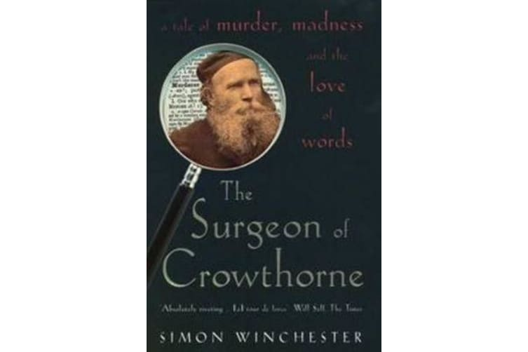The Surgeon of Crowthorne - A Tale of Murder, Madness and the Oxford English Dictionary