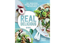 Real Delicious - 100+ Wholefood Recipes for Health and Wellness