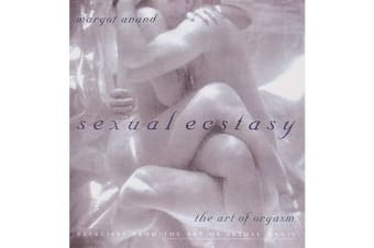 Sexual Ecstasy - The Art of Orgasm