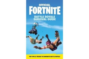 FORTNITE Official - The Battle Royale Survival Guide