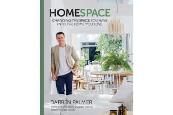 Homespace - Changing the Space You Have into the Home You Love