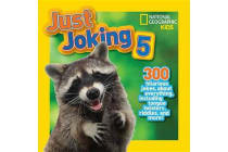 Just Joking 5 - 300 Hilarious Jokes About Everything, Including Tongue Twisters, Riddles, and More!
