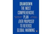 Drawdown - The Most Comprehensive Plan Ever Proposed to Reverse Global Warming
