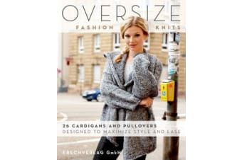 Oversize Fashion Knits - 26 Cardigans and Pullovers Designed to Maximize Style and Ease