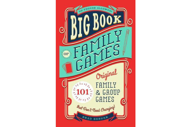 Big Book of Family Games - 101 Original Family & Group Games that Don't Need Charging