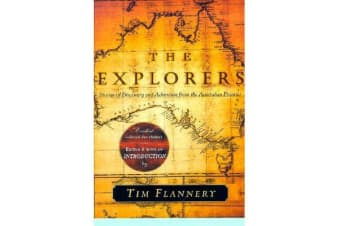 The Explorers - Stories of Discovery and Adventure from the Australian Frontier