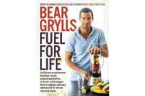 Fuel for Life - Achieve maximum health with amazing dairy, wheat and sugar-free recipes and my ultimate 8-week eating plan