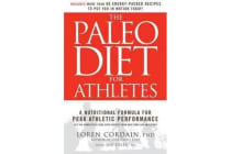 The Paleo Diet for Athletes - A Nutritional Formula for Peak Athletic Performance