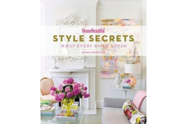 House Beautiful Style Secrets - What Every Room Needs