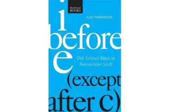 I Before E ( Except After C) - Old-School Ways to Remember Stuff