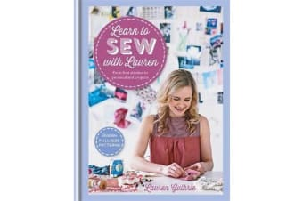 Learn to Sew with Lauren - From First Stitches to Personalized Projects