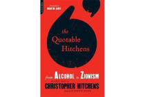 The Quotable Hitchens - From Alcohol to Zionism--The Very Best of Christopher Hitchens