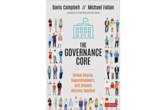 The Governance Core - School Boards, Superintendents, and Schools Working Together