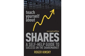 Teach Yourself About Shares - A Self-Help Guide to Success on the Sharemarket