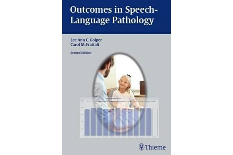 Outcomes in Speech-Language Pathology - Contemporary Theories, Models, and Practices