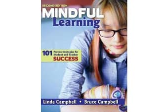 Mindful Learning - 101 Proven Strategies for Student and Teacher Success