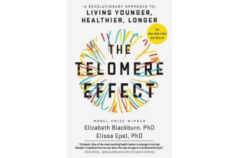 The Telomere Effect - A Revolutionary Approach to Living Younger, Healthier, Longer