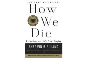 How We Die - Reflections on Life's Final Chapter