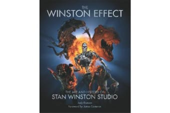 Winston Effect - The Art and History of Stan Winston Studio